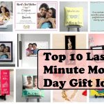 Top 10 Last Minute Mother's Day Gift Ideas for Your Mother