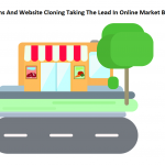 Improvisations And Website Cloning Taking The Lead In Online Market Building
