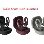 Noise Unveils Its New Sports Wireless Earbuds, Noise Shots Rush
